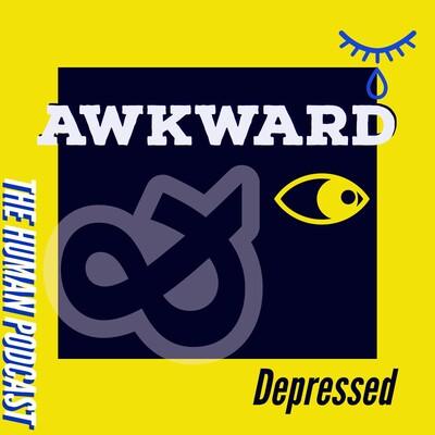 Awkward & Depressed Podcast