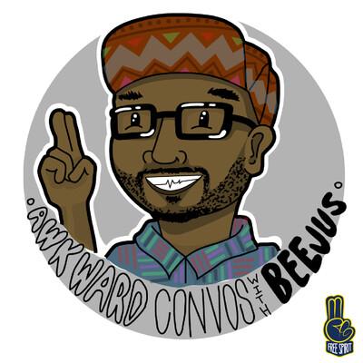 Awkward Convos with Beejus