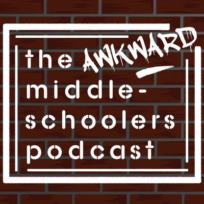 Awkward Middle Schoolers Podcast