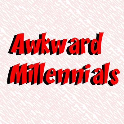 Awkward Millennials