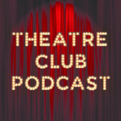Theatre Club Podcast