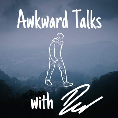 Awkward Talks with Dev