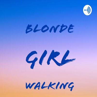 Blonde Girl Walking
