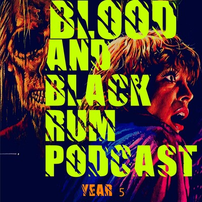 Blood and Black Rum Podcast - A Cult Film / Horror Podcast