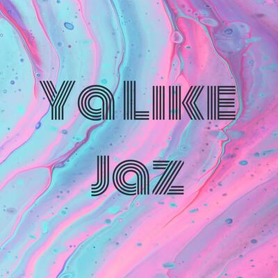 Ya Like Jaz