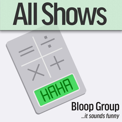 Bloop Group : All Shows