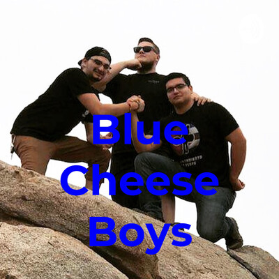 Blue Cheese Boys
