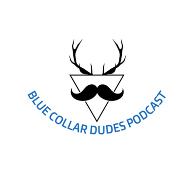 Blue Collar Dudes Podcast