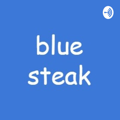 Bluesteak Podcast