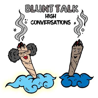 Blunt Talk- High Conversations