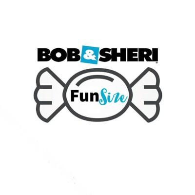 Bob & Sheri Fun Size Podcast