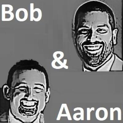 Bob and Aaron Show