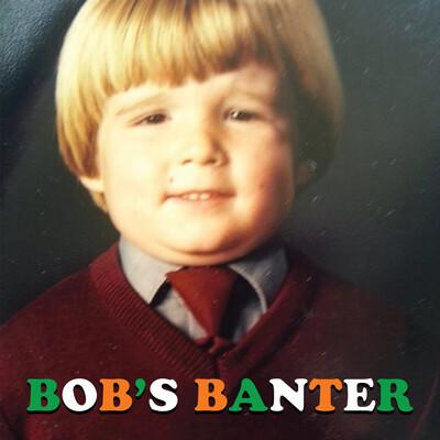 Bob's Banter