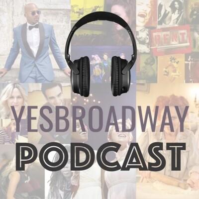 YesBroadway Podcast