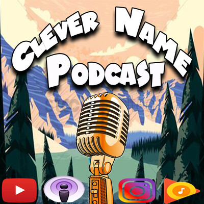 Clever Name Podcast