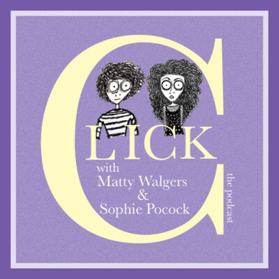 CLICK with Matty Walgers & Sophie Pocock