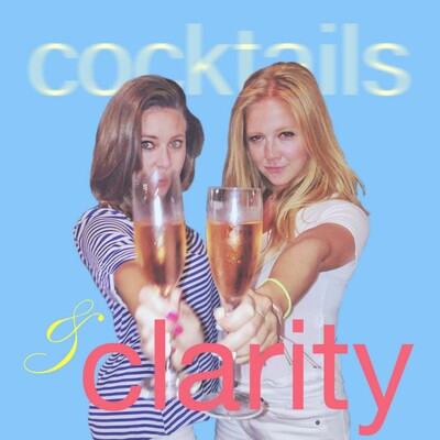 Cocktails & Clarity