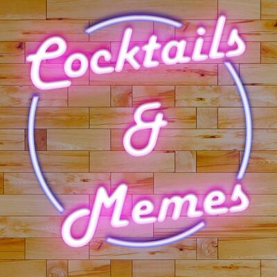Cocktails & Memes