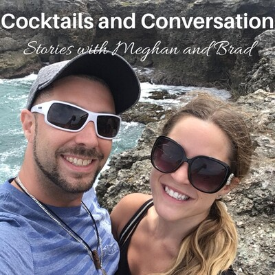 Cocktails and Conversation: Stories with Meghan and Brad