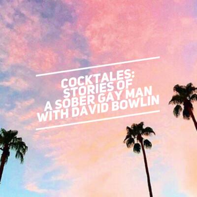 Cocktales: Stories Of A Sober Gay Man