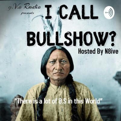 I Call BullShow?