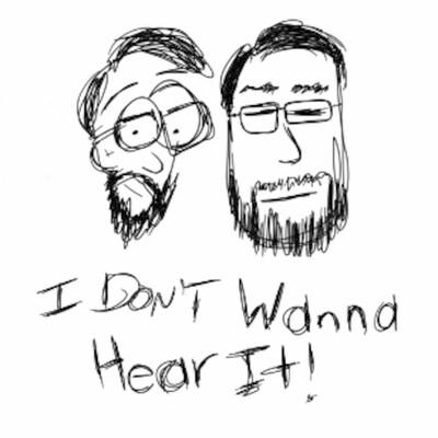 I Don't Wanna Hear It