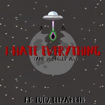 I Hate Everything and So Should You