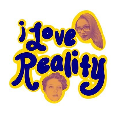 I Love Reality Podcast
