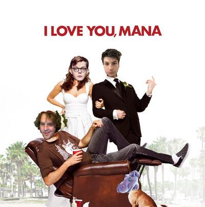 I Love You, Mana