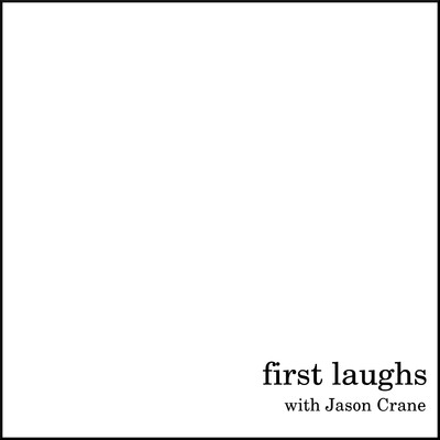 First Laughs with Jason Crane