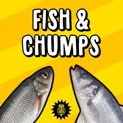 Fish & Chumps
