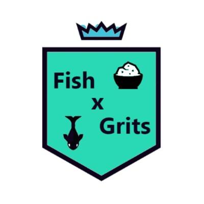Fish x Grits