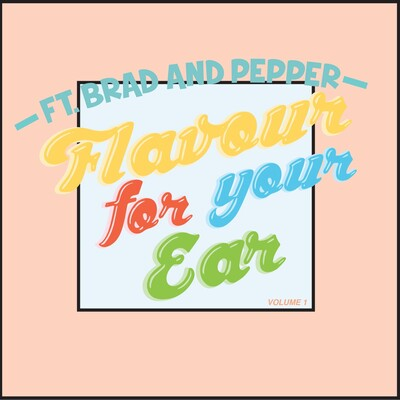 Flavour for your Ear