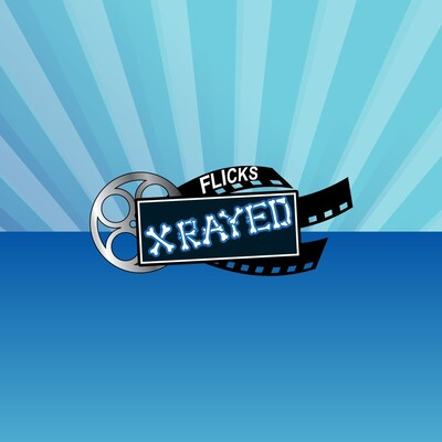 Flicks XRayed Podcast