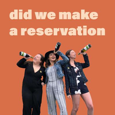 Did We Make a Reservation