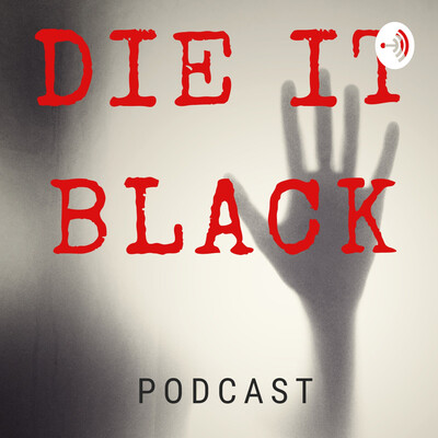 Die It Black