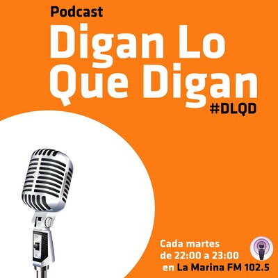Digan lo que digan Podcast