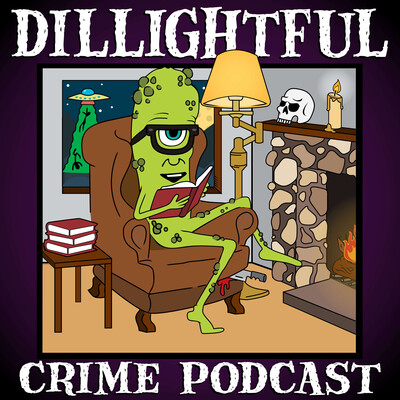Dillightful Crime Podcast