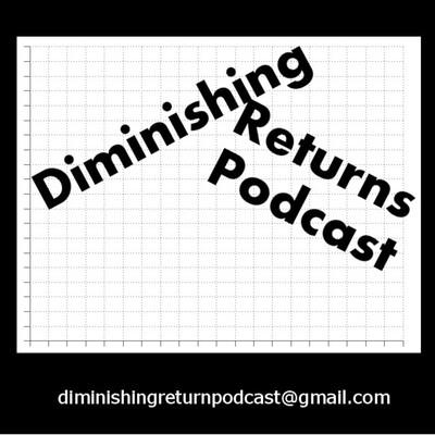 Diminishing Returns Podcast