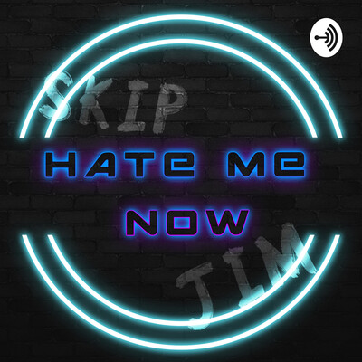 Hate Me Now