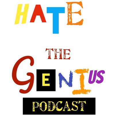 Hate the Genius Podcast