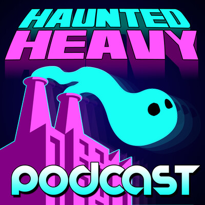 Haunted Heavy Podcast