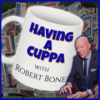 Having a Cuppa, with Robert Bone