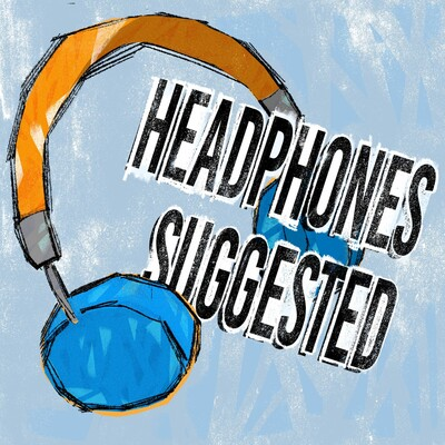 Headphones Suggested