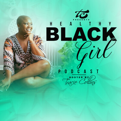 Healthy Black Girl Podcast