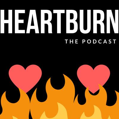 Heartburn the Podcast