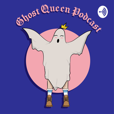 Ghost Queen Podcast