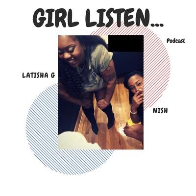 Girl Listen...