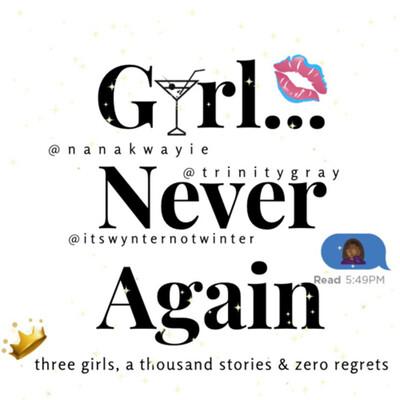 Girl...Never Again