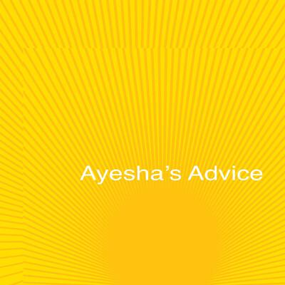 Ayesha's Advice